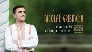 Descarca Nicolae Gribincea - Omul cat traieste-n lume