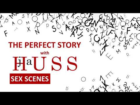The Perfect Story Video Eight - Writing Sex Scenes - A Writing Craft Course by JA Huss Mp3
