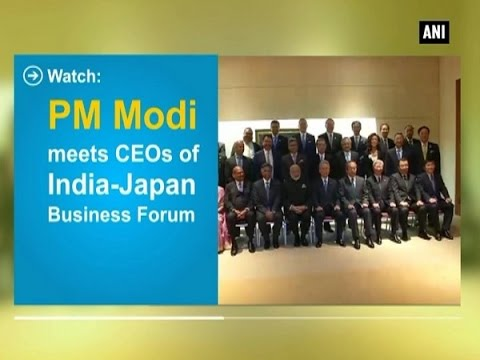 Watch: PM Modi meets CEOs of India-Japan Business Forum - ANI News
