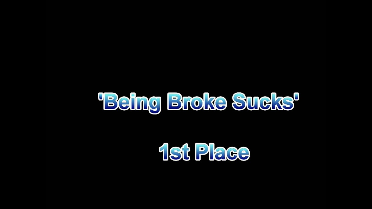 1st place being broke sucks pic 831