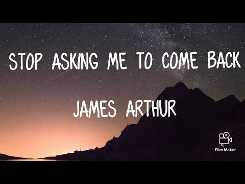 James Arthur |  Stop Asking Me To Come Back | LYRIC VIDEO
