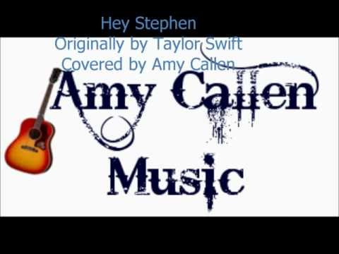 Hey Stephen - Taylor Swift - Cover by Amy Callen