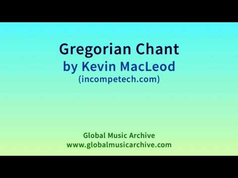 Gregorian Chant by Kevin MacLeod 2 HOURS