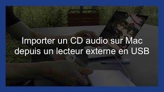Importer un CD audio sur Mac depuis un lecteur externe en USB