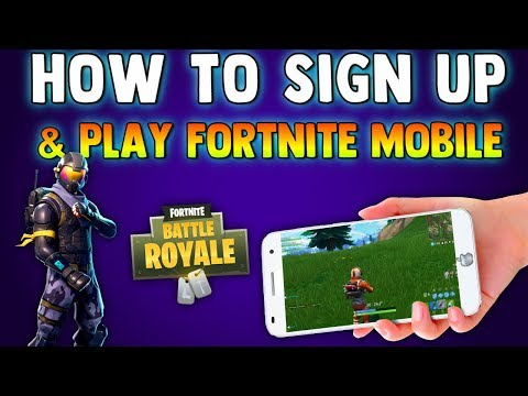 FORTNITE BATTLE ROYALE MOBILE - How To Sign Up & Play Fortnite On Your Smartphones & Tablets