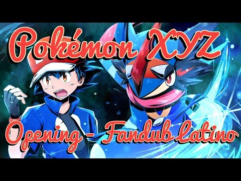 Pokémon XYZ - Opening - Fandub Latino (Full Version)