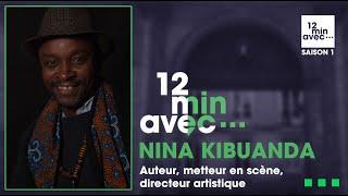 12 min avec - NINA KIBUANDA