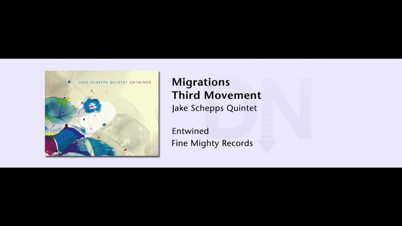 Jake Schepps Quintet - Entwined - 16 - Migrations Third Movement