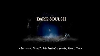 Dark Souls 2 Video Journal. Entry 2. Ruin Sentinels : Alessia, Ricce & Yahim