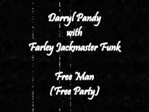 Darryl Pandy with Farley Jackmaster Funk - Free Man (Free Party)