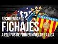 Fichajes RECOMENDADOS para   Valencia CF, Sevilla FC, Atlético, Villarreal y Real Sociedad