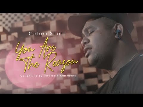 Calum Scott - You Are The Reason (Cover Live By Andmesh Kamaleng)