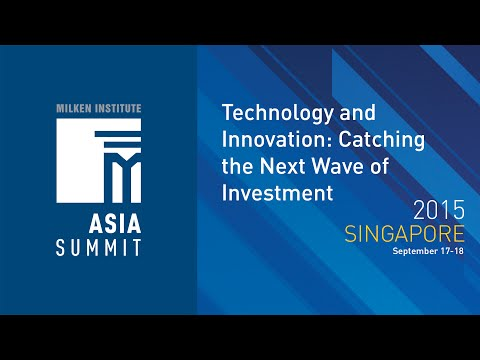 Asia Summit 2015 - Technology and Innovation: Catching the Next Wave of Investment