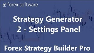Strategy Generator - 2 - Settings Panel - Forex Strategy Builder Professional