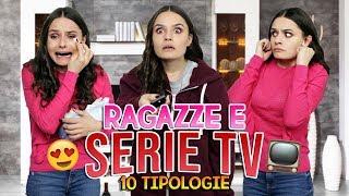 💁🏻RAGAZZE E SERIE TV : 10 TIPOLOGIE 📺