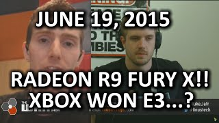 The WAN Show - R9 Fury X Unveiled & Did Xbox Win E3?? - June 19, 2015