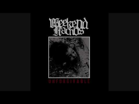 Weekend Nachos - Unforgivable (33 RPM) (Full Album 2009)