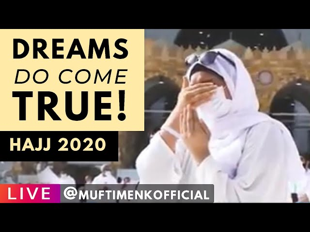 Dreams Do Come True! - Hajj 2020 - The Fortunate Few III - Mufti Menk