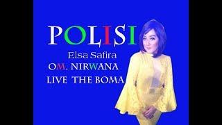 Video POLISI _ ELSA SAFIRA  Om. NIRWANA download MP3, 3GP, MP4, WEBM, AVI, FLV Agustus 2017