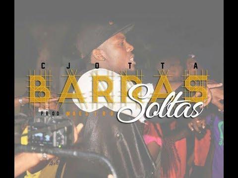 Cjotta- Barras Soltas (prod by Maestro) ~ 2017.mp4