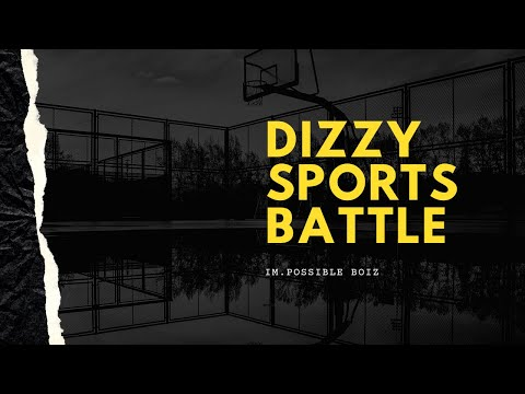 Dizzy Sports Battle || Im.Possible Boiz