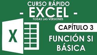 Curso Excel - Capitulo 3, Funcion SI (Audio Mejorado) thumbnail