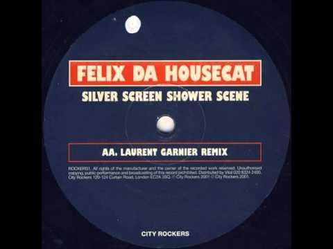 Felix Da Housecat Featuring Ms Kittin - Silver Screen Shower Scene (Laurent Garnier Remix)