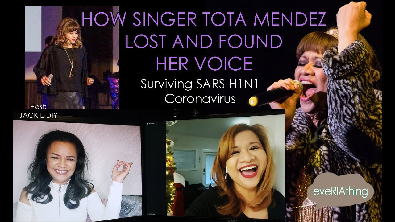HOW SINGER TOTA MENDEZ LOST AND FOUND HER VOICE: A Story of Survival from SARS H1N1 Coronavirus