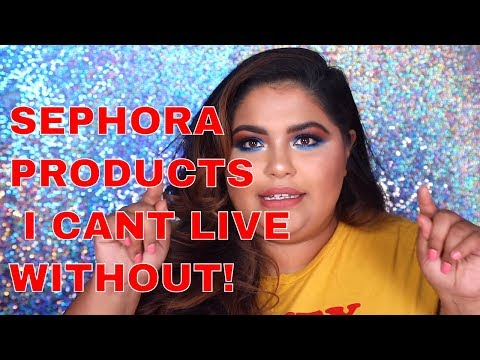 TOP SEPHORA PRODUCTS I CAN'T LIVE WITHOUT| HOLY GRAIL MAKEUP