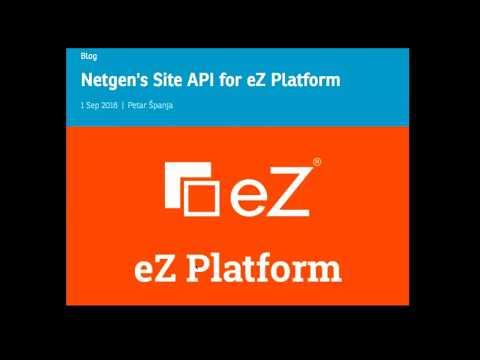 Site API for eZ Platform (Netgen Webinar 2017.11)