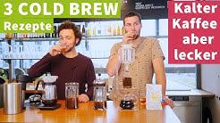 3 Cold Brew Rezepte - Kalter Kaffee, richtig lecker!