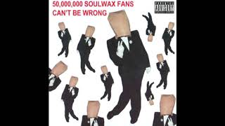 2 Many DJ's / Soulwax - 50,000,000 Soulwax Fans Can't Be Wrong
