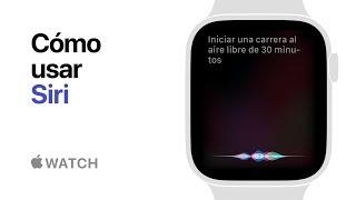 Apple Watch Series 4 — Cómo usar Siri — Apple