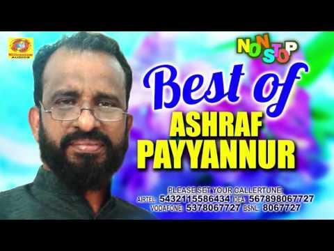Best of Asharaf Payannur | Non Stop Malayalam Mappilapattuakal 2016 | Mappila Album