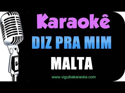 Malta - Diz Pra Mim / VERSÃO KARAOKÊ