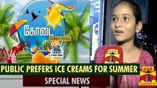 Special News : Public Prefers Ice Creams To Avoid Summer