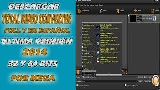"""descargar total video converter 4.2 full y español """"ultima version"""" 2014 mega"""