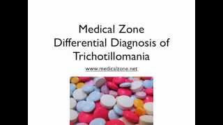 Medical Zone - Differential Diagnosis of Trichotillomania