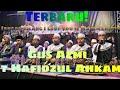 """Gus Azmi & Hafidzul Ahkam  NCR Bandung Bersholawat """"Jangan Bilang I Love You & Wajah Cantik"""""""