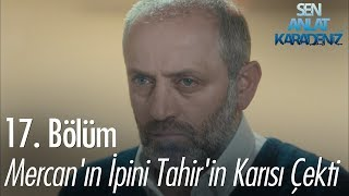 Mercan'ın ipini Tahir'in karısı çekti - Sen Anlat Karadeniz 17. Bölüm