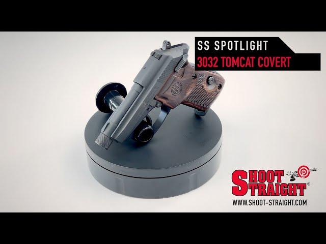 Beretta 3032 Tomcat Covert - Shoot Straight Spotlight