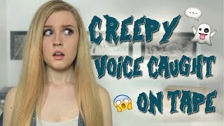 creepy voice caught on tape my new york paranormal stories