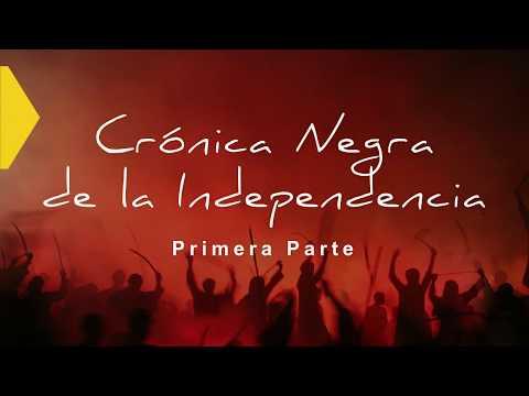 Corito Histórico #4 -  La Crónica Negra De La Independencia Parte 1
