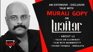 An Extensive Exclusive talk with Murali Gopy on LUCIFER |Mohanlal| About EMPURAAN |L2 Fuze HD