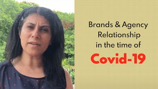 Brands & Agency Relationship in the time of Covid-19