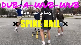 How to play Spike Ball