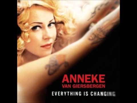Everything Is Changing ~  Anneke Van Giersbergen ~ Everything Is Changing