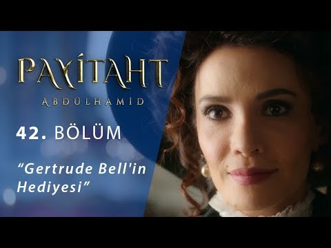Gertrude Bell'in Hediyesi - Payitaht Abdülhamid 42.Bölüm