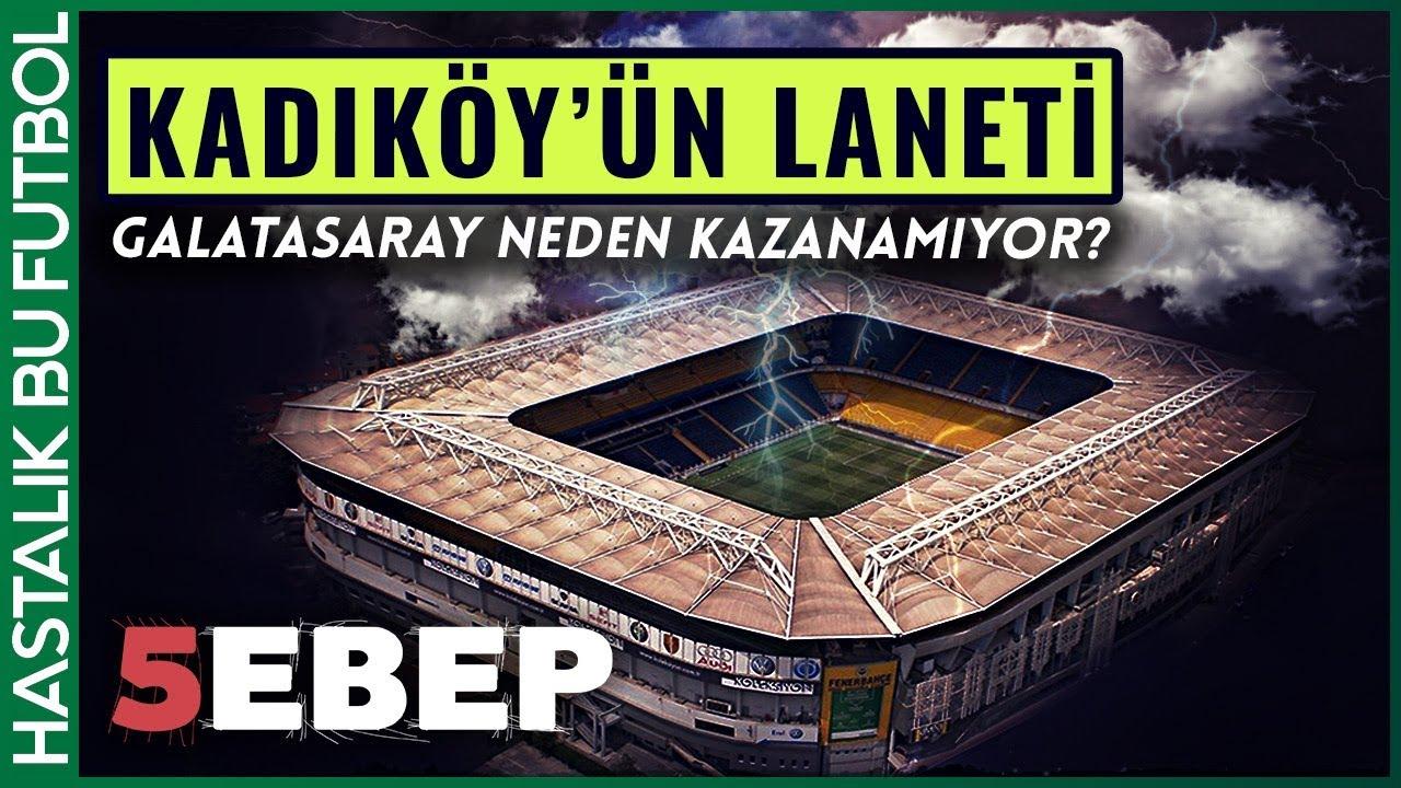 Fenerbahçe Galatasaray Kadıköy'de Neden Kazanamıyor?