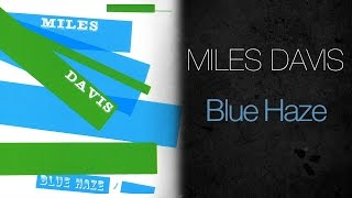 Miles Davis - Blue Haze (1954 Full Album)